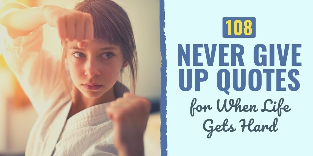 Check out these 83 never give up quotes, quotes about perseverance and never giving up, hard times quotes and sayings, and never give up on your dreams quotes to give you that extra push. | never give up quotes | motivation to never give up | never give up hope | famous quotes on perseverance | never give up meaning | famous quotes about not giving up | reasons to not give up #quoteoftheday #inspirational #dailyquote #lifequotes #quotestoliveby #qotd #successquotes