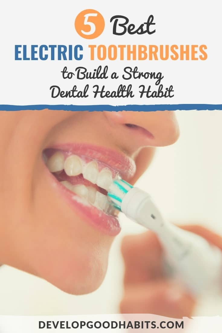 Find the best electric toothbrush with the right features for your needs in this best electronic toothbrush review. #teeth #toothbrush #habits #behavior #selfimprovement #healthylife #healthyliving