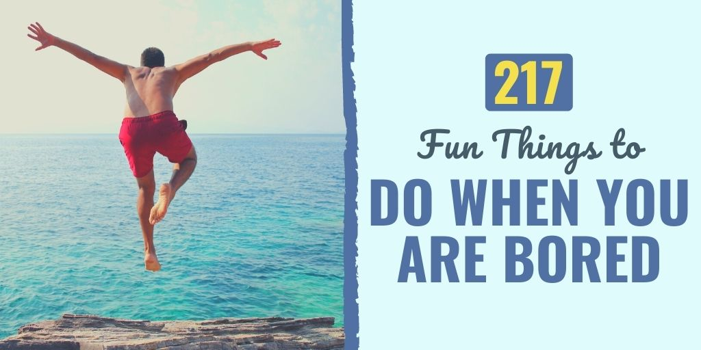 what to do when you're bored | what to do when your bored with a friend | fun things to do when your bored