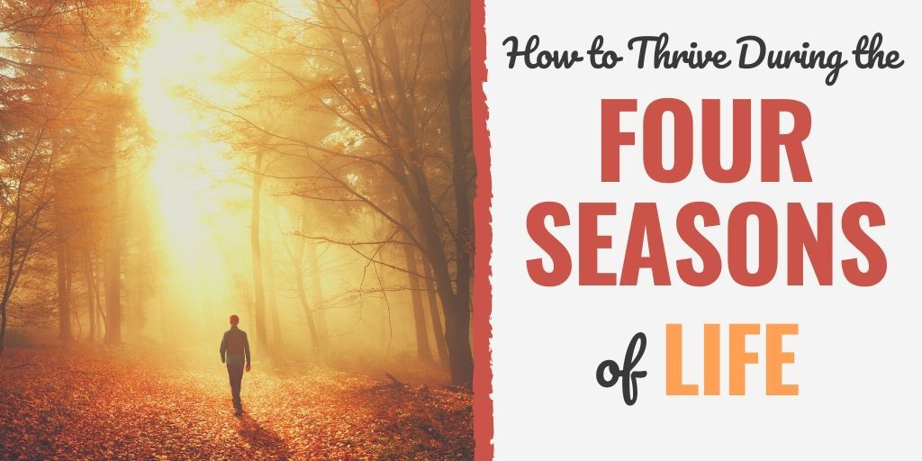 seasons of life | embracing the seasons of life | season of life meaning